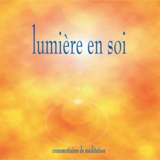 """Cd de méditations guidées """"Lumière en soi"""""""